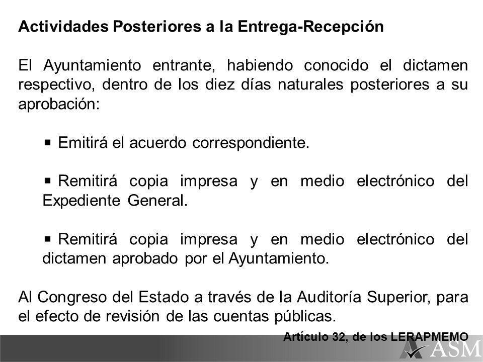 Actividades Posteriores a la Entrega-Recepción El Ayuntamiento entrante, habiendo conocido el dictamen respectivo, dentro de los diez días naturales p