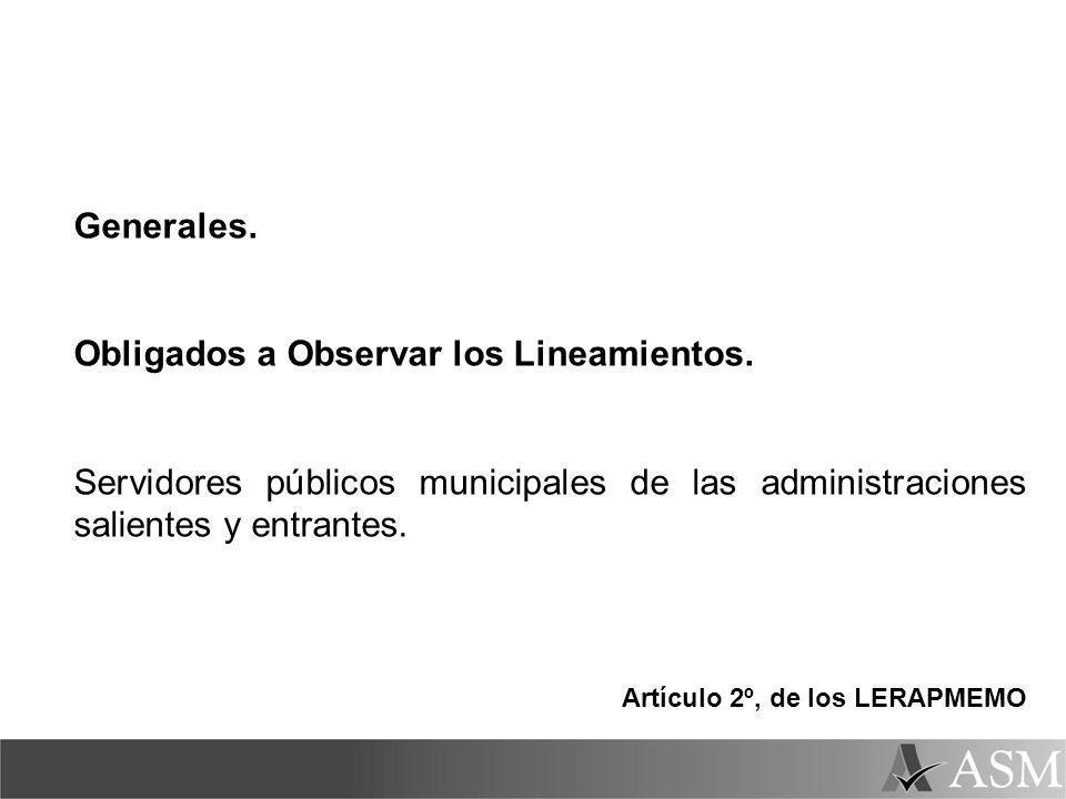 Generales. Obligados a Observar los Lineamientos. Servidores públicos municipales de las administraciones salientes y entrantes. Artículo 2º, de los L