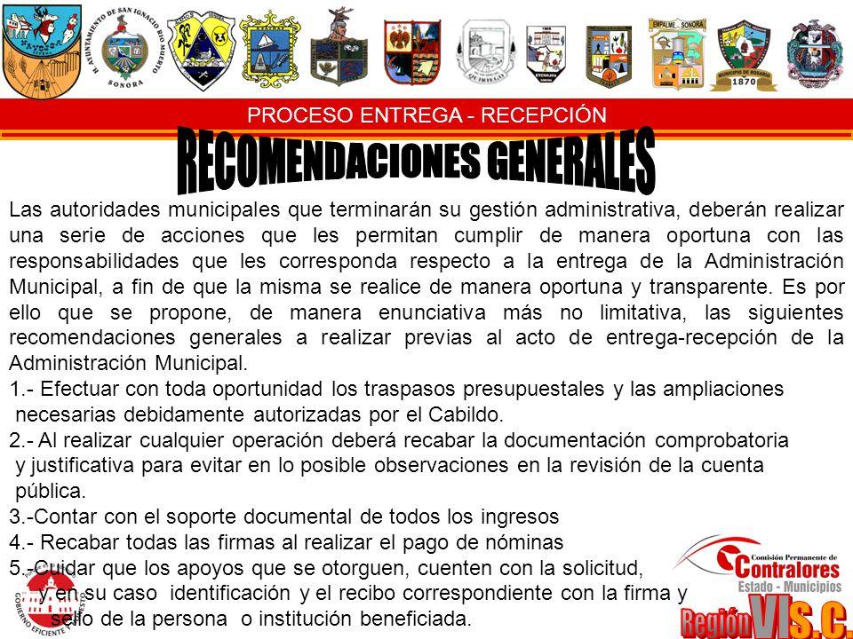 PROCESO ENTREGA - RECEPCIÓN Las autoridades municipales que terminarán su gestión administrativa, deberán realizar una serie de acciones que les permi