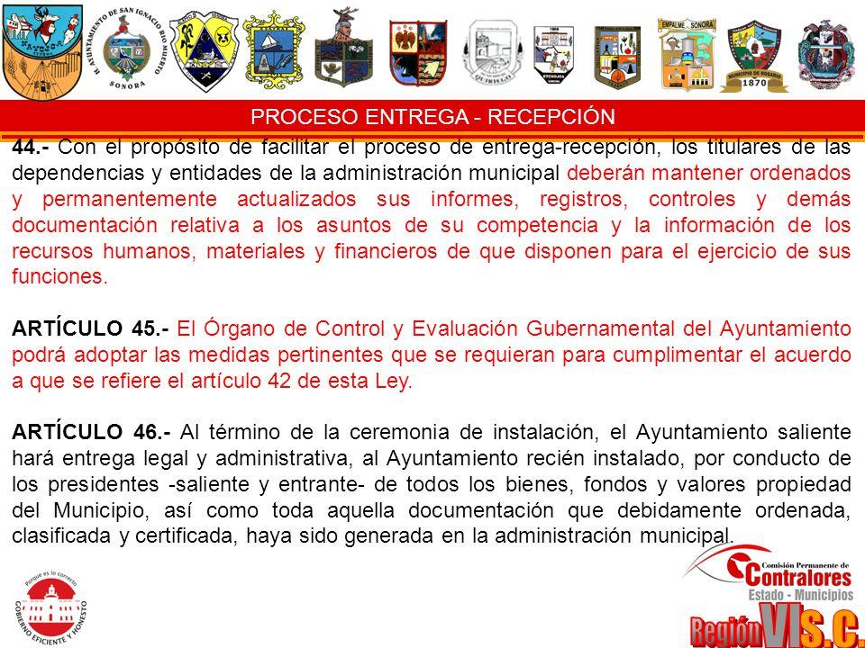 PROCESO ENTREGA - RECEPCIÓN 44.- Con el propósito de facilitar el proceso de entrega-recepción, los titulares de las dependencias y entidades de la ad