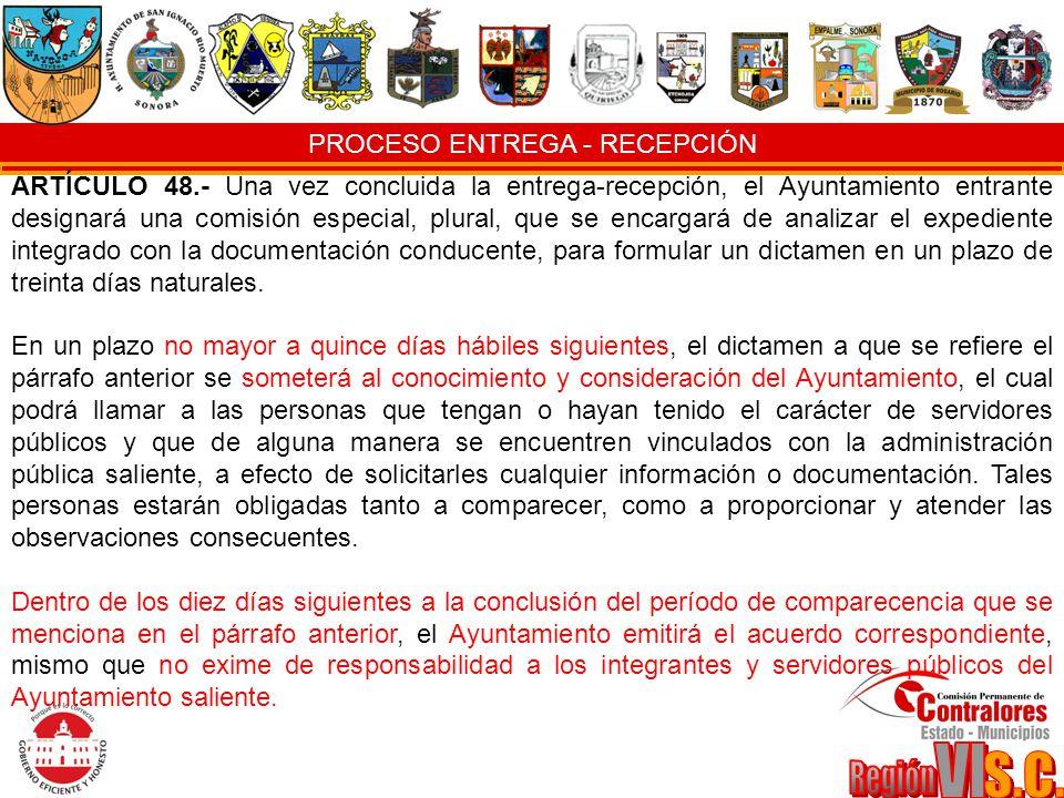 PROCESO ENTREGA - RECEPCIÓN ARTÍCULO 48.- Una vez concluida la entrega-recepción, el Ayuntamiento entrante designará una comisión especial, plural, qu