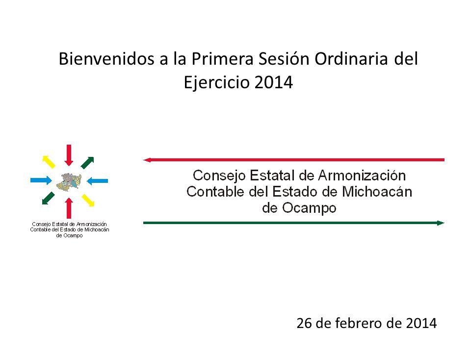 Bienvenidos a la Primera Sesión Ordinaria del Ejercicio 2014 26 de febrero de 2014