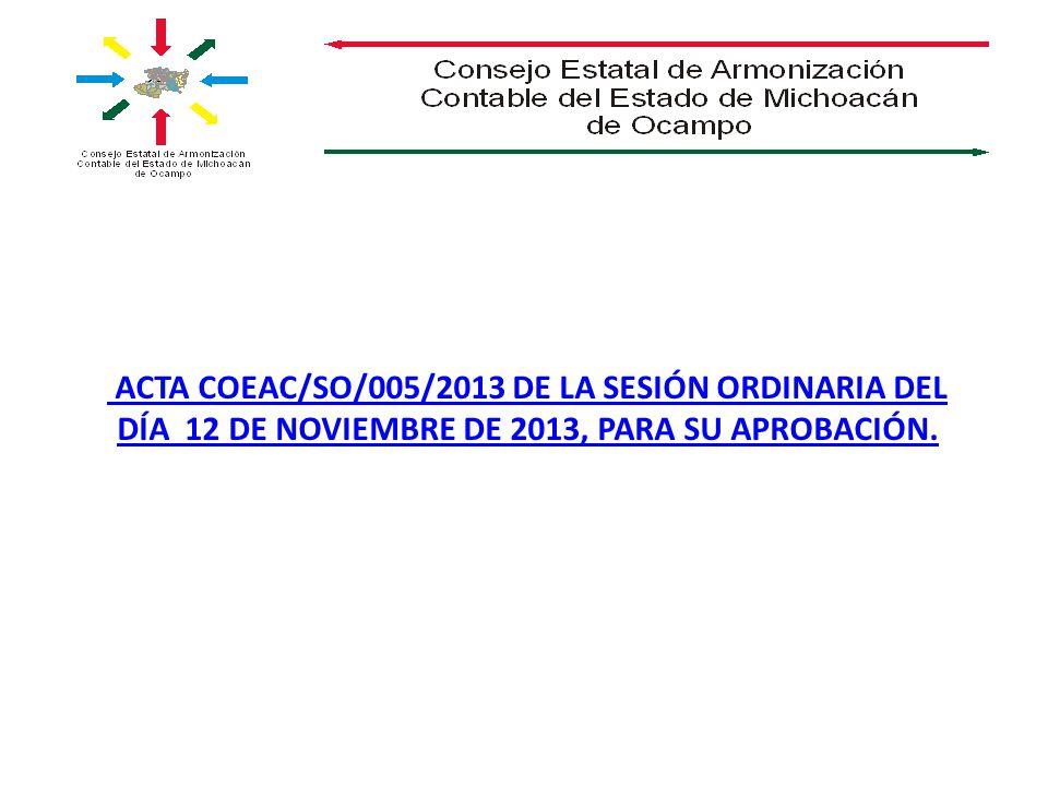 ACTA COEAC/SO/005/2013 DE LA SESIÓN ORDINARIA DEL DÍA 12 DE NOVIEMBRE DE 2013, PARA SU APROBACIÓN.
