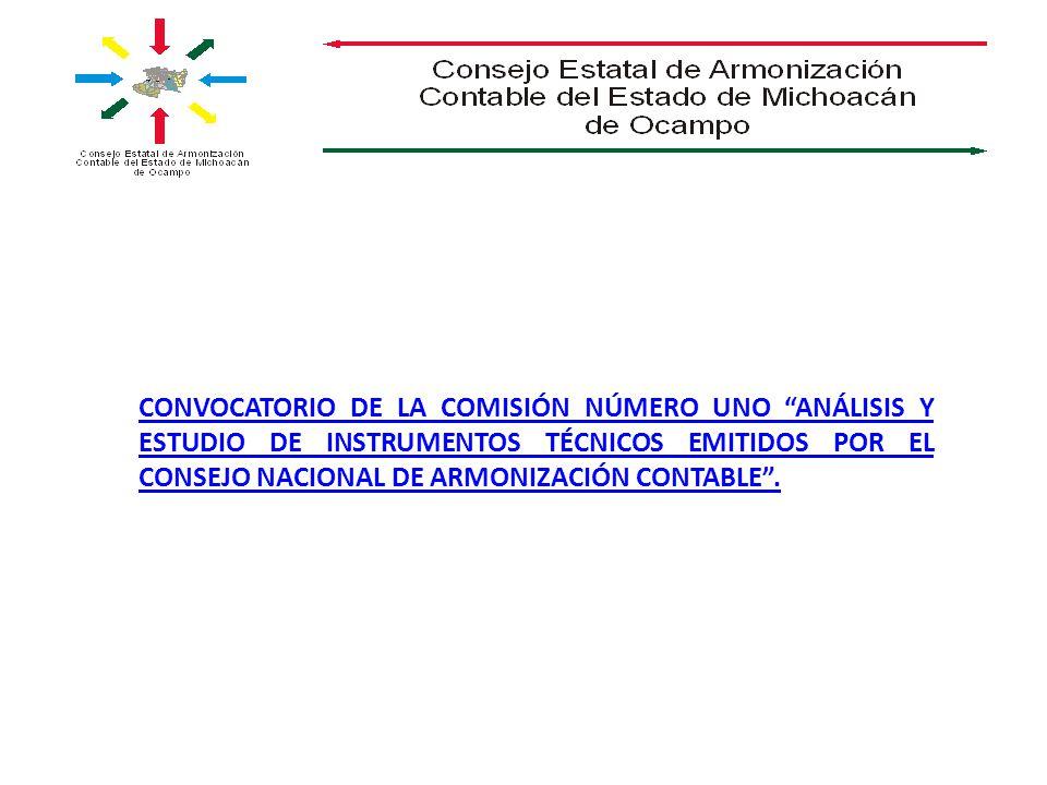 CONVOCATORIO DE LA COMISIÓN NÚMERO UNO ANÁLISIS Y ESTUDIO DE INSTRUMENTOS TÉCNICOS EMITIDOS POR EL CONSEJO NACIONAL DE ARMONIZACIÓN CONTABLE.