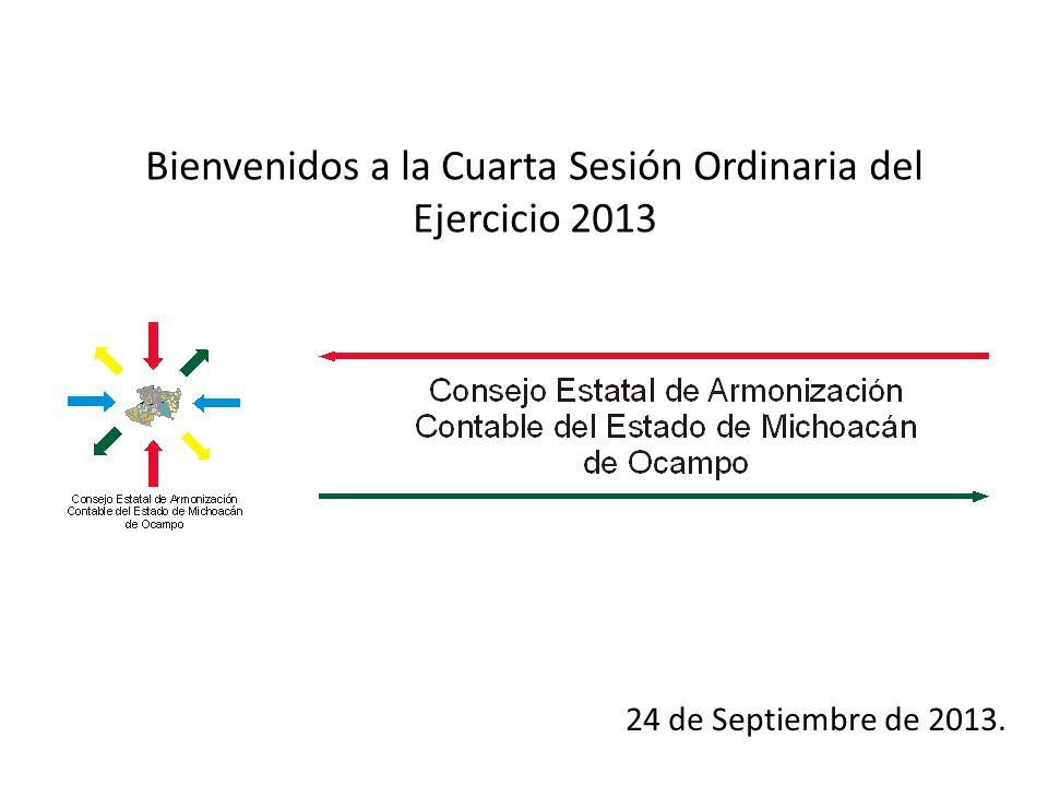 Bienvenidos a la Cuarta Sesión Ordinaria del Ejercicio 2013 24 de Septiembre de 2013.
