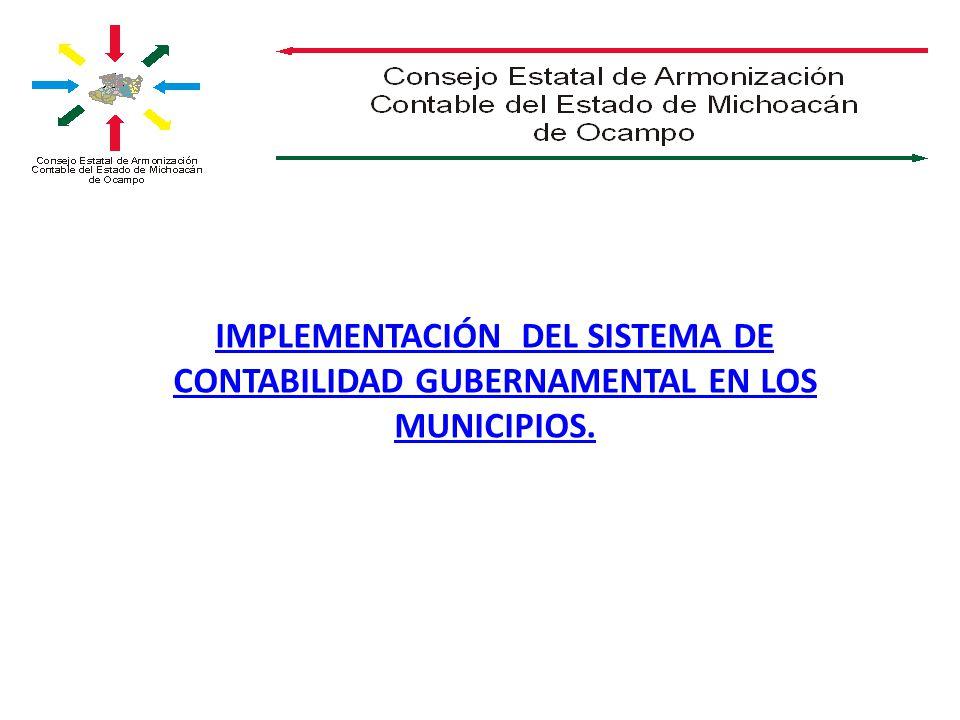 IMPLEMENTACIÓN DEL SISTEMA DE CONTABILIDAD GUBERNAMENTAL EN LOS MUNICIPIOS.