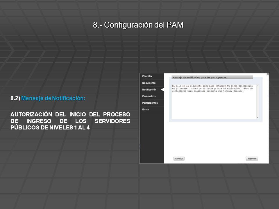 8.2) Mensaje de Notificación: AUTORIZACIÓN DEL INICIO DEL PROCESO DE INGRESO DE LOS SERVIDORES PÚBLICOS DE NIVELES 1 AL 4 8.- Configuración del PAM