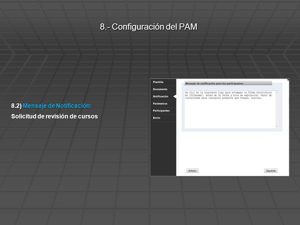 8.3) Configuración del PAM Fecha de Expiración: 5 días hábiles a partir de su generación.Fecha de Expiración: 5 días hábiles a partir de su generación.