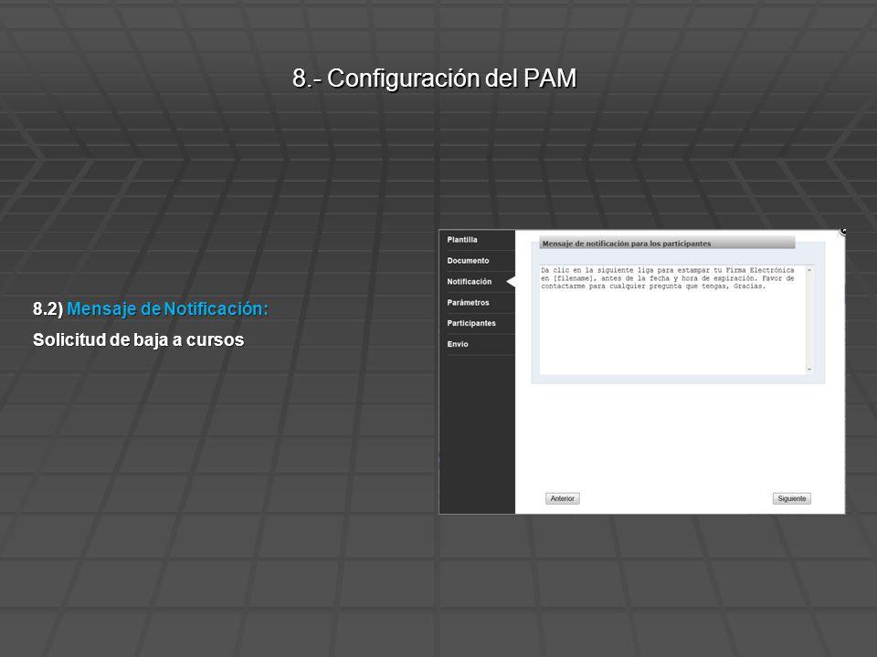 8.2) Mensaje de Notificación: Solicitud de baja a cursos 8.- Configuración del PAM