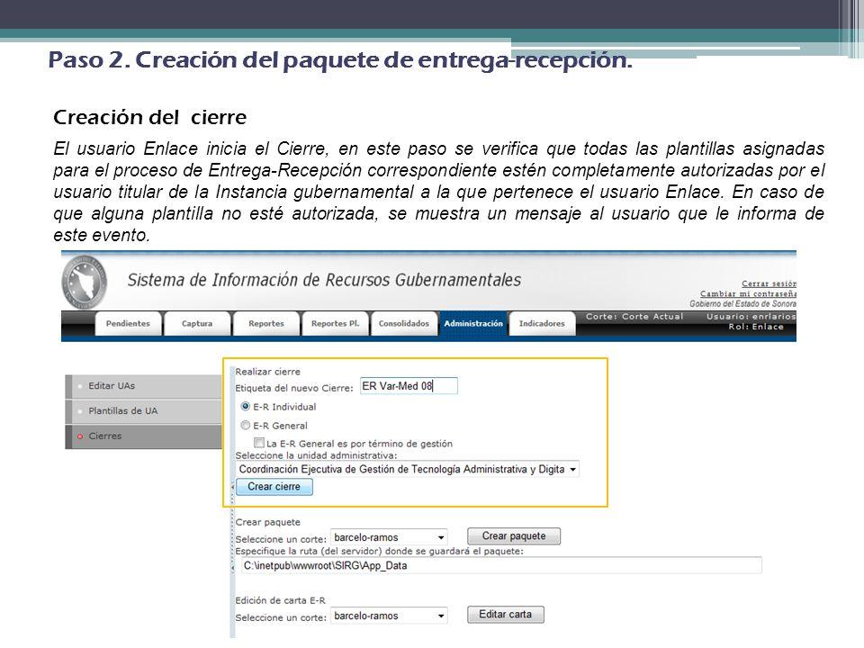 . Paso 2. Creación del paquete de entrega-recepción. Creación del cierre El usuario Enlace inicia el Cierre, en este paso se verifica que todas las pl