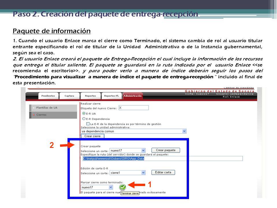 Paso 2. Creación del paquete de entrega-recepción. Paquete de información 1. Cuando el usuario Enlace marca el cierre como Terminado, el sistema cambi
