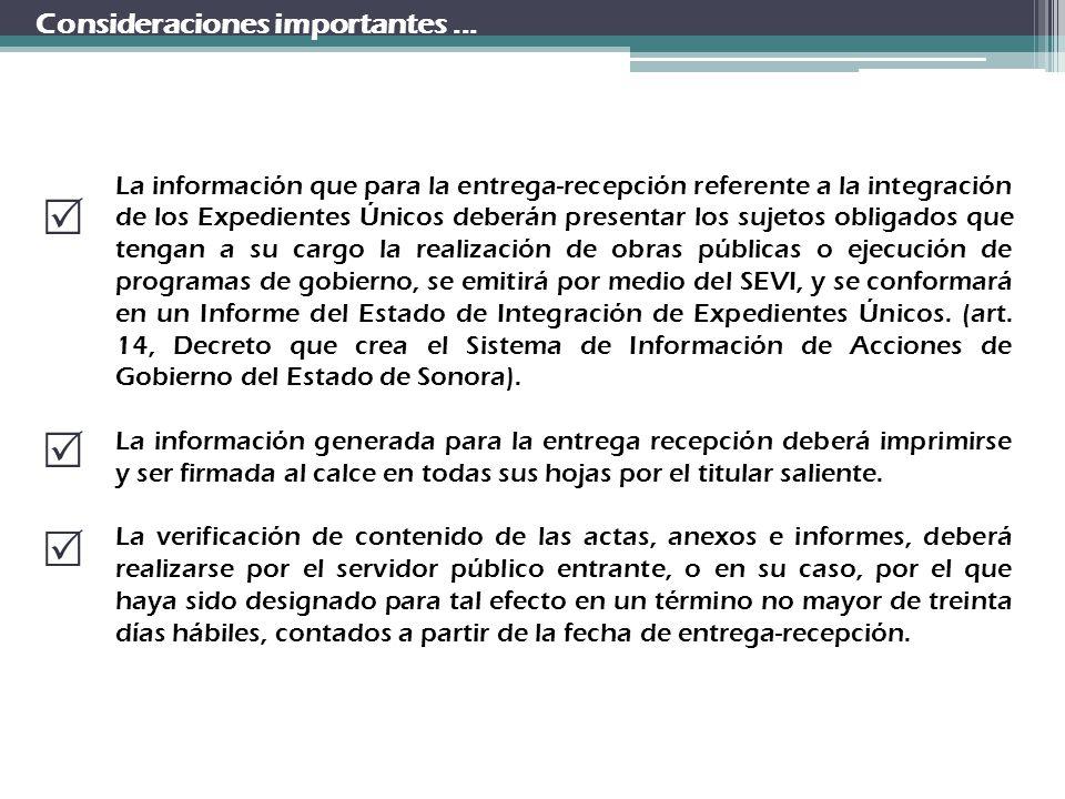 Consideraciones importantes... La información que para la entrega-recepción referente a la integración de los Expedientes Únicos deberán presentar los