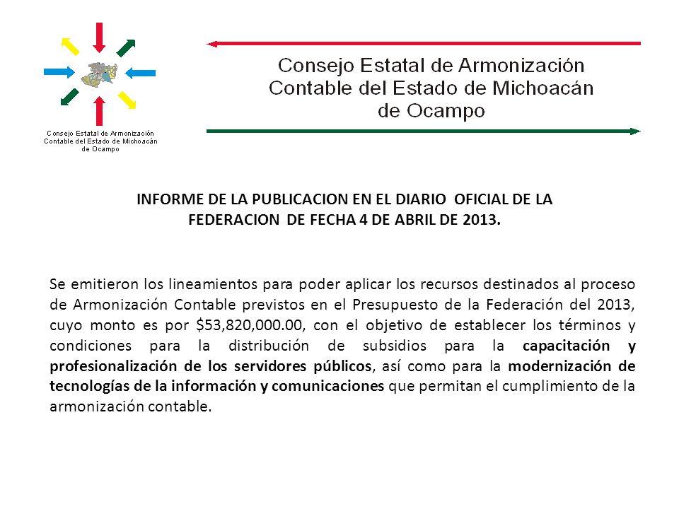 Se emitieron los lineamientos para poder aplicar los recursos destinados al proceso de Armonización Contable previstos en el Presupuesto de la Federac