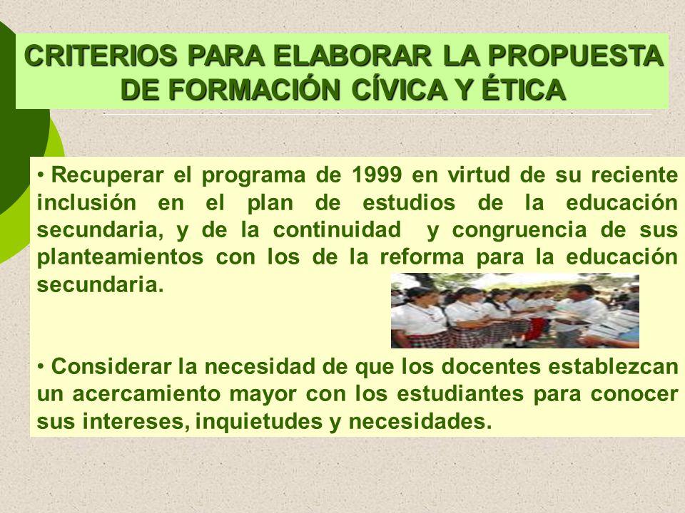 Recuperar el programa de 1999 en virtud de su reciente inclusión en el plan de estudios de la educación secundaria, y de la continuidad y congruencia