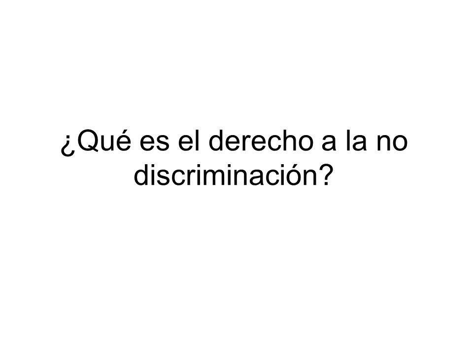 ¿Qué es el derecho a la no discriminación?