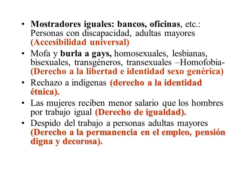 Mostradores iguales: bancos, oficinas, etc.: Personas con discapacidad, adultas mayores (Accesibilidad universal) Mofa y burla a gays, homosexuales, l