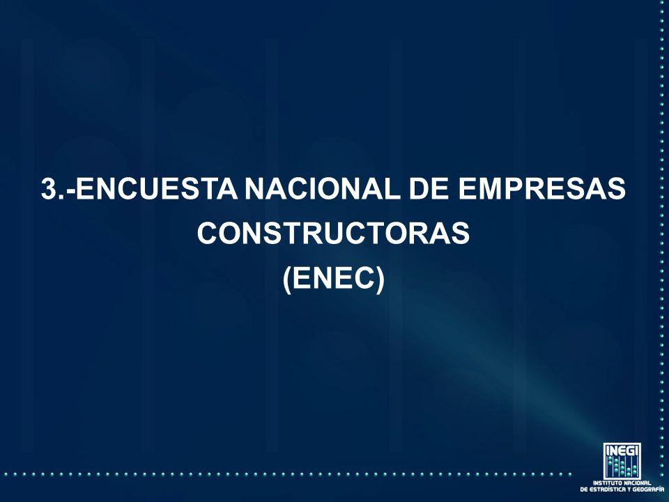 3.-ENCUESTA NACIONAL DE EMPRESAS CONSTRUCTORAS (ENEC)