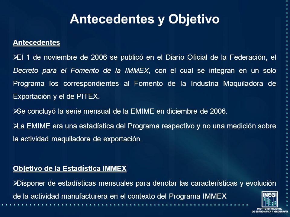 Antecedentes y Objetivo Antecedentes El 1 de noviembre de 2006 se publicó en el Diario Oficial de la Federación, el Decreto para el Fomento de la IMMEX, con el cual se integran en un solo Programa los correspondientes al Fomento de la Industria Maquiladora de Exportación y el de PITEX.