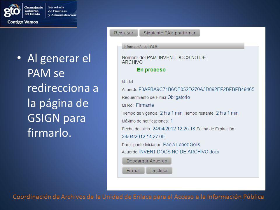 Al generar el PAM se redirecciona a la página de GSIGN para firmarlo. Coordinación de Archivos de la Unidad de Enlace para el Acceso a la Información