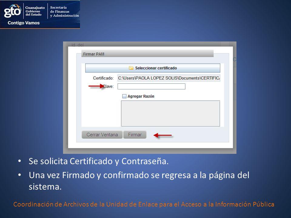Se solicita Certificado y Contraseña. Una vez Firmado y confirmado se regresa a la página del sistema.