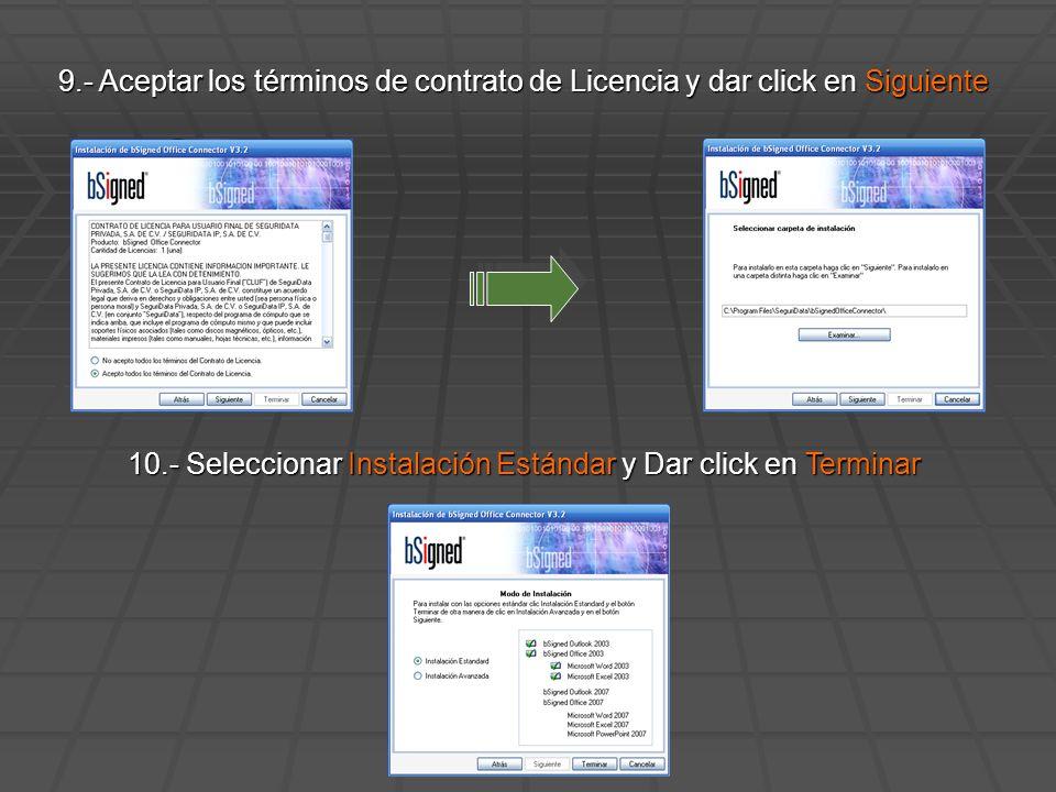 9.- Aceptar los términos de contrato de Licencia y dar click en Siguiente 10.- Seleccionar Instalación Estándar y Dar click en Terminar