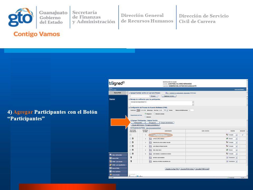 4) Agregar Participantes con el Botón Participantes Recursos Humanos de la Dependencia Solicitante Dirección General de Recursos Humanos Dirección de Servicio Civil de Carrera