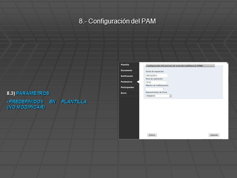 8.3) PARÁMETROS PREDEFINIDOS EN PLANTILLA (NO MODIFICAR)PREDEFINIDOS EN PLANTILLA (NO MODIFICAR) 8.- Configuración del PAM