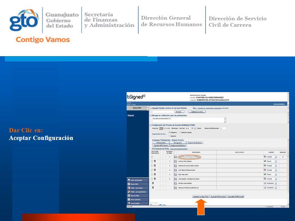 Dar Clic en: Aceptar Configuración Recursos Humanos de la Dependencia Solicitante Dirección General de Recursos Humanos Dirección de Servicio Civil de Carrera