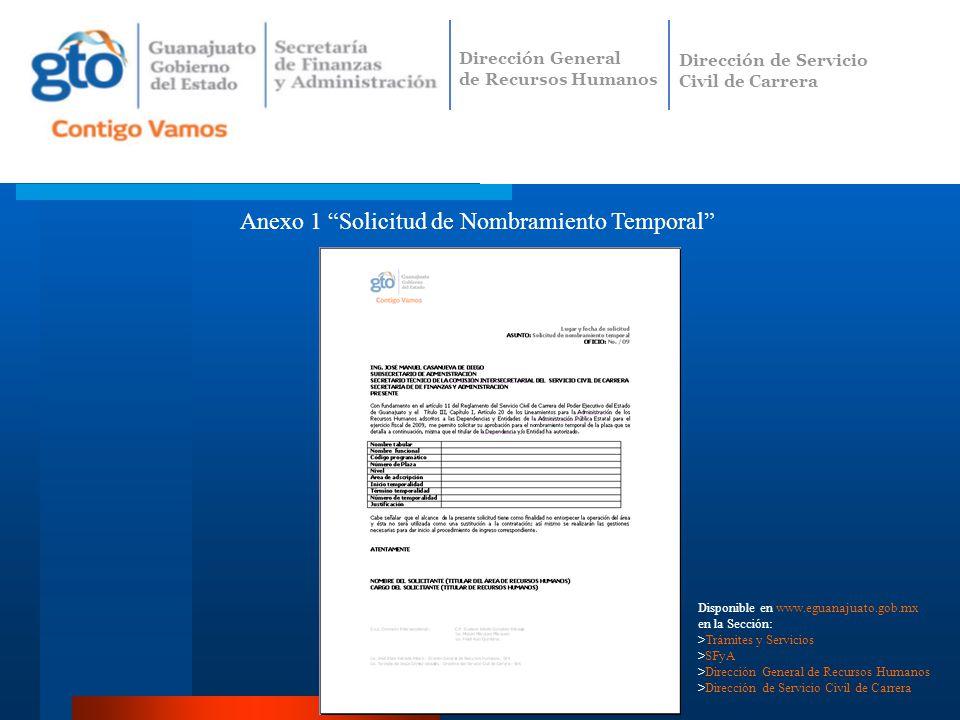 Anexo 1 Solicitud de Nombramiento Temporal Dirección General de Recursos Humanos Dirección de Servicio Civil de Carrera Disponible en www.eguanajuato.
