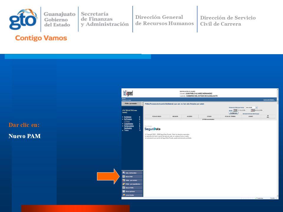 Dar clic en: Nuevo PAM Dirección General de Recursos Humanos Dirección de Servicio Civil de Carrera