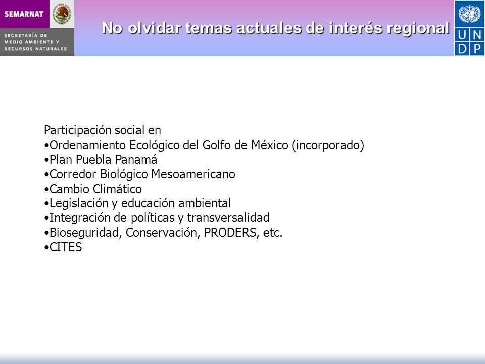 No olvidar temas actuales de interés regional No olvidar temas actuales de interés regional Participación social en Ordenamiento Ecológico del Golfo d