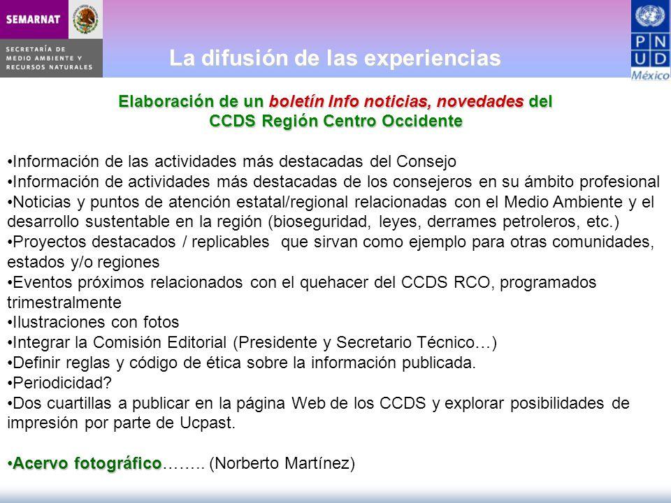 La difusión de las experiencias Elaboración de un boletín Info noticias, novedades del CCDS Región Centro Occidente Información de las actividades más