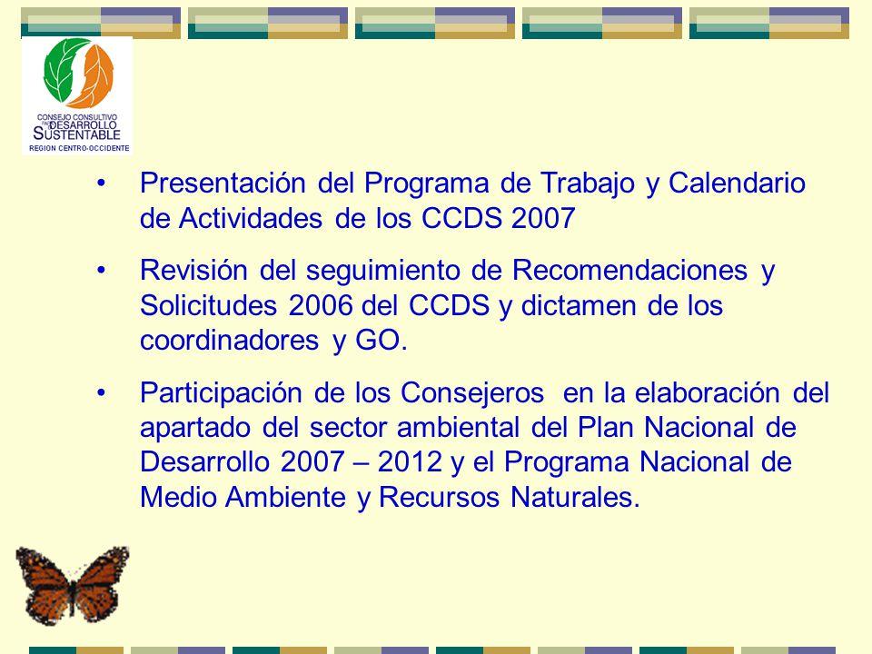Presentación del Programa de Trabajo y Calendario de Actividades de los CCDS 2007 Revisión del seguimiento de Recomendaciones y Solicitudes 2006 del CCDS y dictamen de los coordinadores y GO.