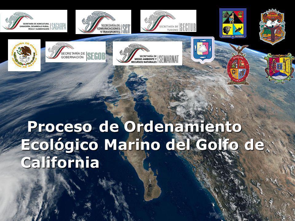 Proceso de Ordenamiento Ecológico Marino del Golfo de California Proceso de Ordenamiento Ecológico Marino del Golfo de California