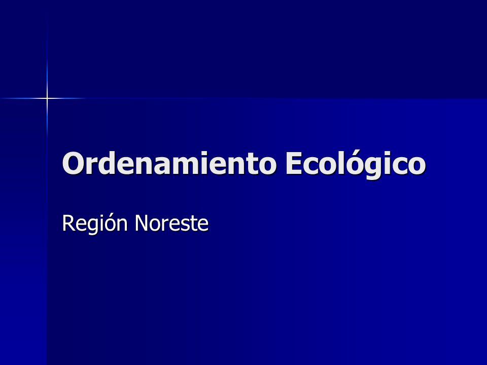 Ordenamiento Ecológico Región Noreste