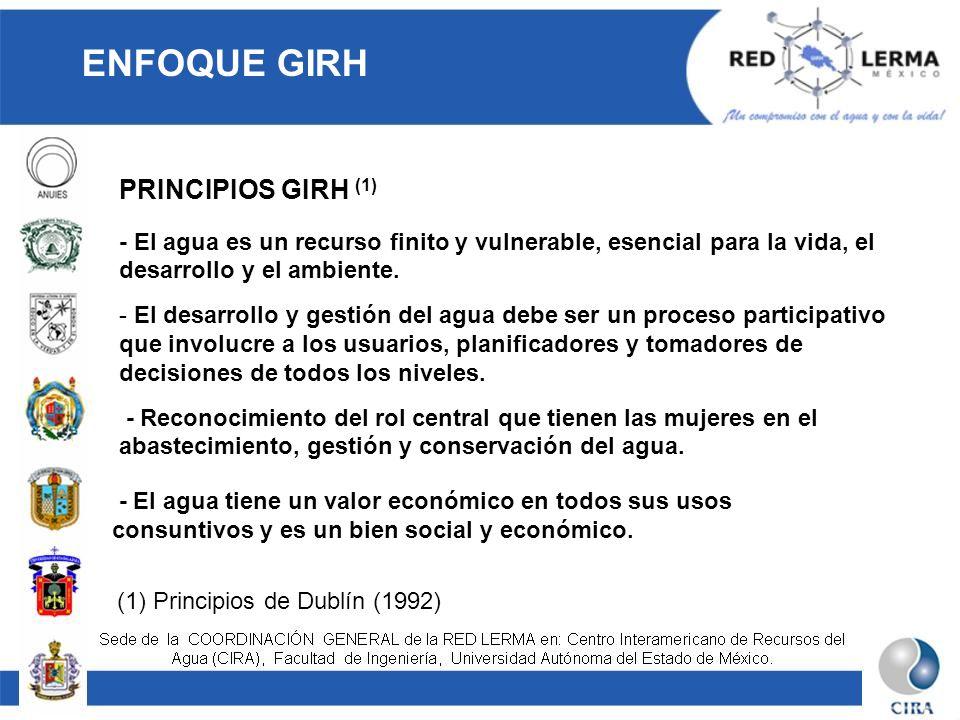 PRINCIPIOS GIRH (1) - El agua es un recurso finito y vulnerable, esencial para la vida, el desarrollo y el ambiente. - El desarrollo y gestión del agu