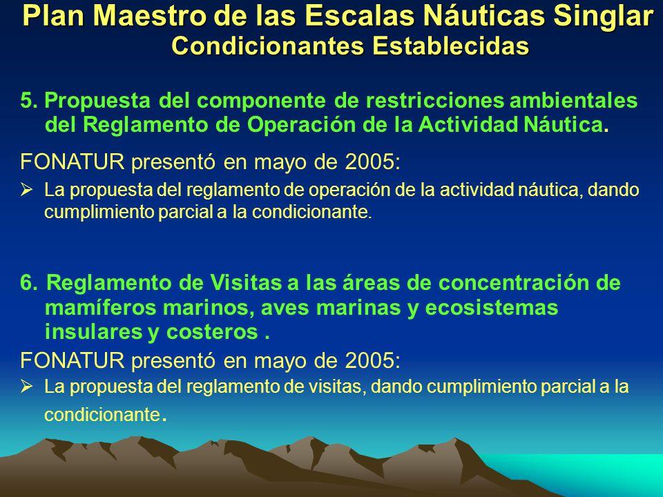 Plan Maestro de las Escalas Náuticas Singlar Condicionantes Establecidas 5. Propuesta del componente de restricciones ambientales del Reglamento de Op