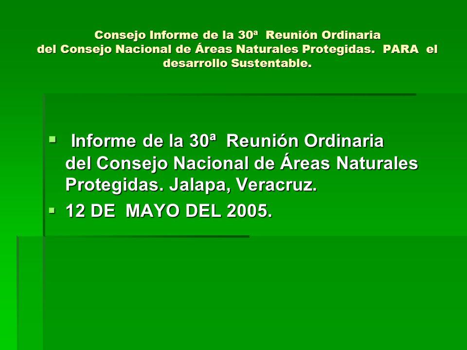 Consejo Informe de la 30ª Reunión Ordinaria del Consejo Nacional de Áreas Naturales Protegidas.