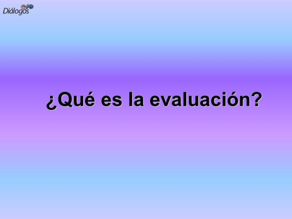¿Qué es la evaluación?