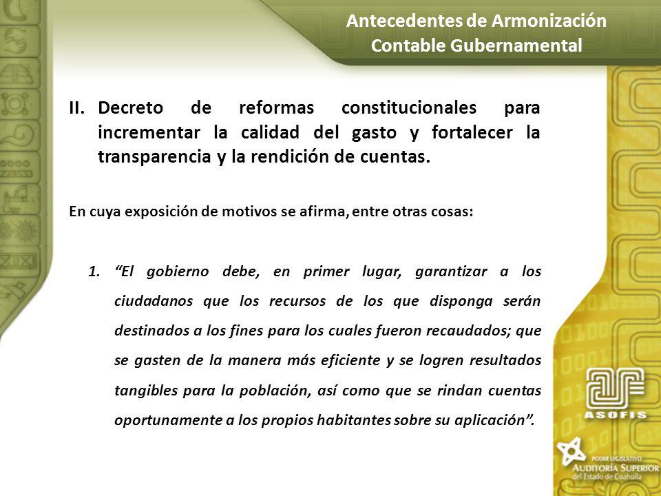 II.Decreto de reformas constitucionales para incrementar la calidad del gasto y fortalecer la transparencia y la rendición de cuentas. En cuya exposic