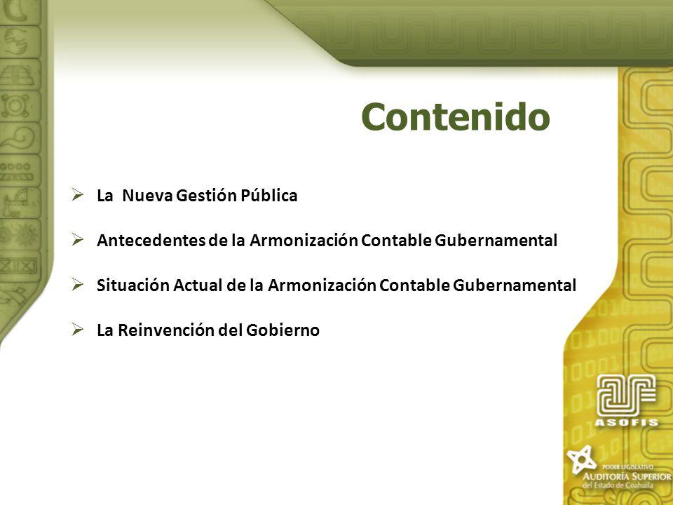 Contenido La Nueva Gestión Pública Antecedentes de la Armonización Contable Gubernamental Situación Actual de la Armonización Contable Gubernamental L
