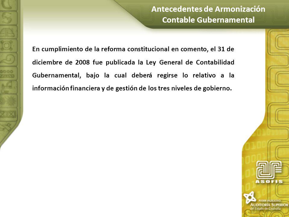 En cumplimiento de la reforma constitucional en comento, el 31 de diciembre de 2008 fue publicada la Ley General de Contabilidad Gubernamental, bajo l