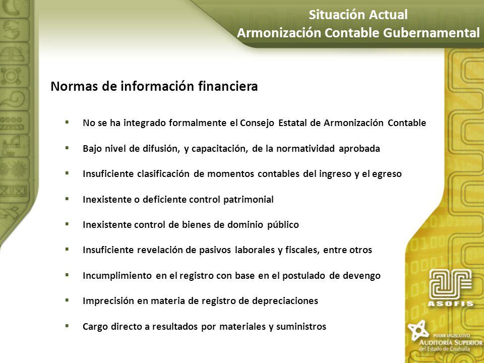 Normas de información financiera No se ha integrado formalmente el Consejo Estatal de Armonización Contable Bajo nivel de difusión, y capacitación, de