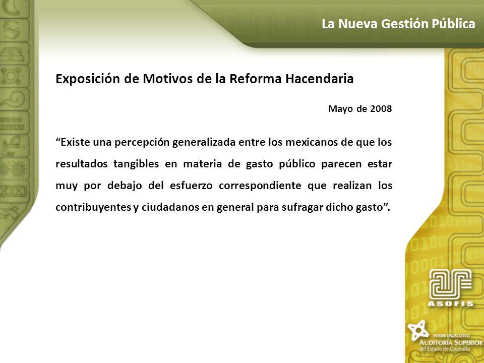 Exposición de Motivos de la Reforma Hacendaria Mayo de 2008 Existe una percepción generalizada entre los mexicanos de que los resultados tangibles en