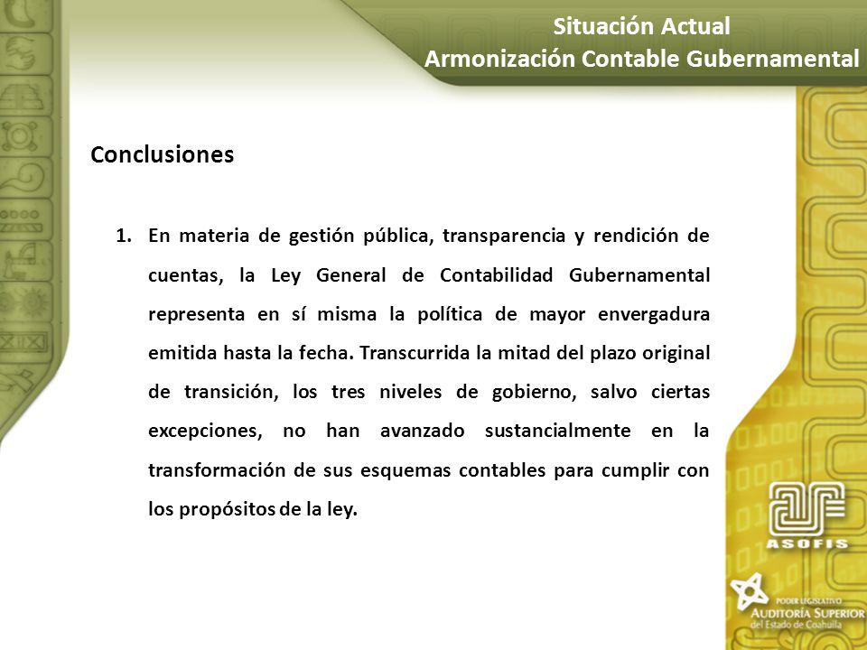 Conclusiones 1.En materia de gestión pública, transparencia y rendición de cuentas, la Ley General de Contabilidad Gubernamental representa en sí mism