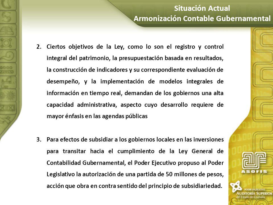 2.Ciertos objetivos de la Ley, como lo son el registro y control integral del patrimonio, la presupuestación basada en resultados, la construcción de