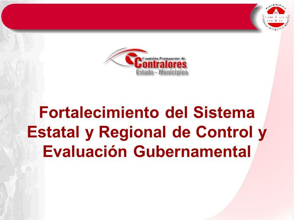 Fortalecimiento del Sistema Estatal y Regional de Control y Evaluación Gubernamental