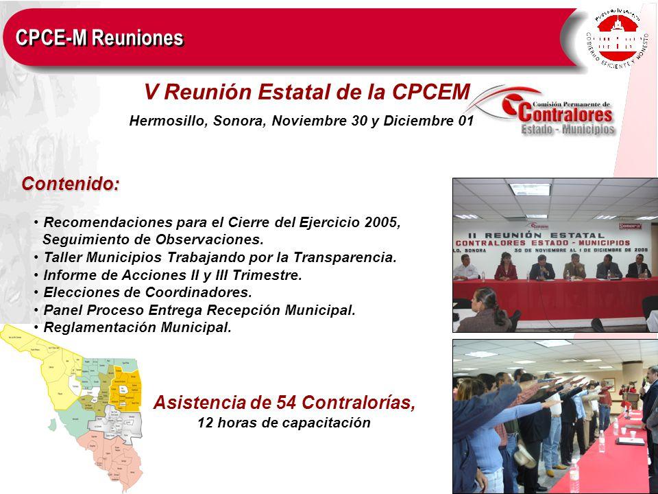 Contenido: V Reunión Estatal de la CPCEM Asistencia de 54 Contralorías, 12 horas de capacitación Hermosillo, Sonora, Noviembre 30 y Diciembre 01 Recom