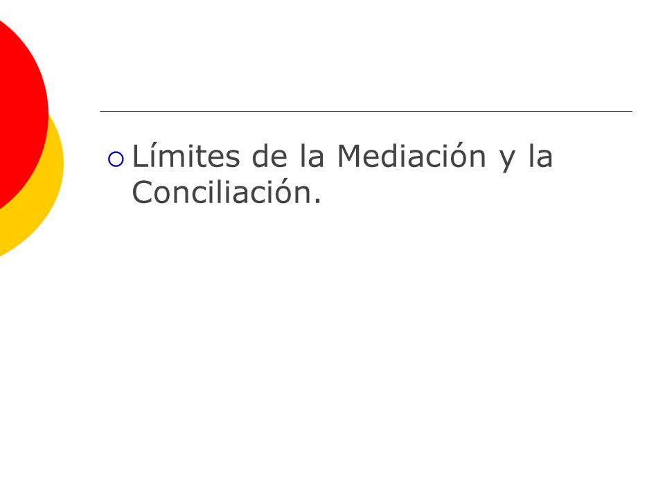 Límites de la Mediación y la Conciliación.