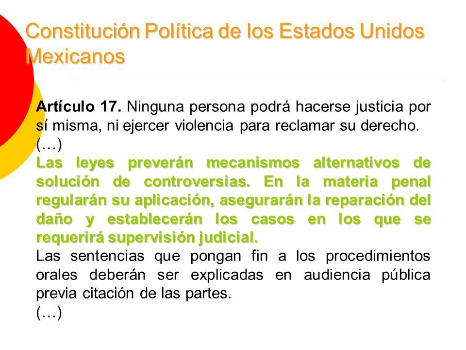 Constitución Política de los Estados Unidos Mexicanos Artículo 17.